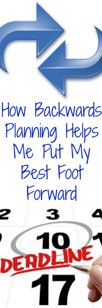 PINTEREST How Backwards Planning Helps Me Put My Best Foot Forward