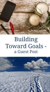 Building Toward Goals
