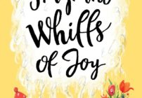 Fragrant Whiffs of Joy – A Book Review and Giveaway