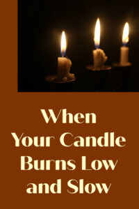candle burns low and slow