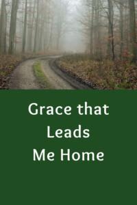 Pinterest Grace leads me home